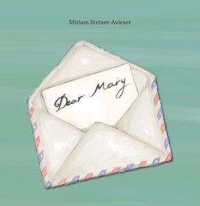 DEAR MARY מאת מרים שטיינר-אביעזר